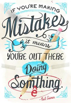 If you are making mistakes ...