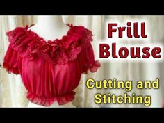 In this video, I will show you the drafting, cutting, and stitching of this Frill Blouse with Raglon Sleeves Blouse so that you can easily understand it. New Blouse Designs, Stylish Blouse Design, Bridal Blouse Designs, Frill Blouse, Sexy Blouse, Saree Blouse, Baby Dress Design, Fancy Gowns, Frill Tops