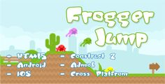Frogger Jump - HTML5 Platformer Game + Admob . Frogger Jump is a unique Platformer game. Touch the screen to control the