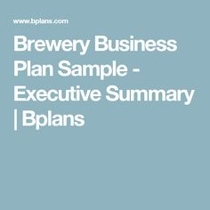 Brewery Business Plan Sample - Executive Summary             | Bplans