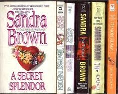 Sandra Brown--I love her Texas Trilogy (Texas Lucky!, Texas Chase!, and Texas Sage!). Fond memories of home, family and friends!  Read every one of her books and own most.