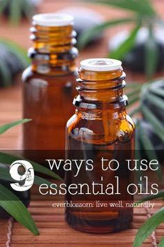 9 Ways to Use Essential Oils | Everblossom | Natural Living Blog