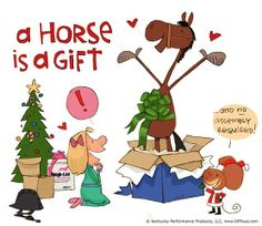 A horse is a gift. ©Kentucky Performance Products, LLC