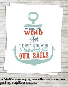 Free Printable :: Nautical Anchor with Game of Thrones Quote, words are wind Nautical Party, Nautical Anchor, Nautical Style, Great Quotes, Me Quotes, Qoutes, Boating Quotes, Game Of Thrones Party, Game Of Thrones Quotes