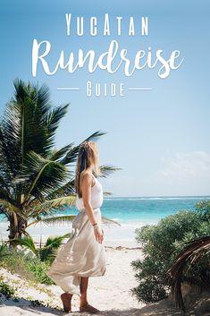 Der Guide für deine Yucatan Rundreise