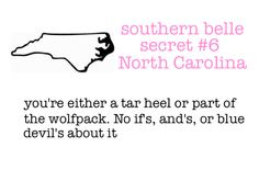 You're either a tar heel or part of the wolfpack. No if's, and's, or blue devil's about it.