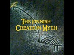 First in a planned series on myths, legends and folklore. My prose telling of the first two poems of the Kalevala, the national . Creation Myth, Shamanism, Story Time, Deities, Folklore, Finland, Mythology, Scandinavian, Fairy Tales