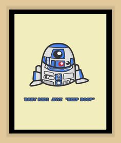 Baby R2D2 Nursery Art modern print poster 8x10. $8.99, via Etsy.  http://www.etsy.com/listing/100025193/baby-r2d2-nursery-art-modern-print?ref=sr_gallery_6_search_query=baby+r2d2_view_type=gallery_ship_to=US_search_type=all
