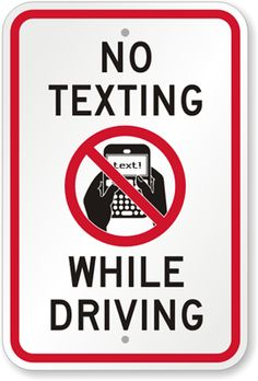 No Texting While Driving (with Graphic) to remind drivers not to use handheld Sign, x Driving Signs, Safe Driving Tips, Texting While Driving, Distracted Driving, Driving School, Traffic Ticket Lawyer, Dont Text And Drive, School Today