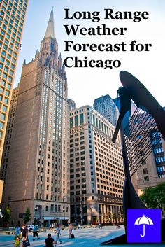 Plan your #Chicago #Vacation now.  Free Long Range #Weather Forecast.