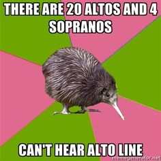 SO TRUE. as a soprano, i can confirm this... but in the defense of the altos, their harmonies can be pretty tough