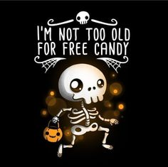 Not Too Old For Free Candy - Halloween Shouldn't Have An Age Limit - Neatorama Retro Halloween, Halloween Make, Halloween Pictures, Halloween Horror, Halloween 2018, Halloween Shirt, Holidays Halloween, Halloween Decorations, Halloween Town