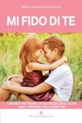 Mi Fido di Te  Magda Maddalena Marconi   Editoriale Programma