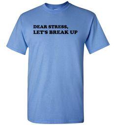 Dear Stress Let's Break Up