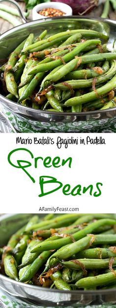 Mario Batali's Green Beans (Fagiolini in Padella) - A Family Feast   A wonderfully zesty and delicious way to prepare green beans!  Perfect for using up summer garden beans.