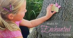 How to Transform Trees Into Enchanted Gnome Homes With Your Kids