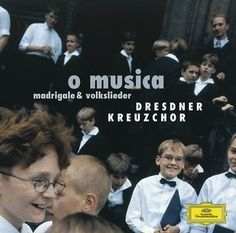 O MUSICA Dresdner Kreuzchor - Deutsche Grammophon