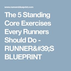 The 5 Standing Core Exercises Every Runners Should Do - RUNNER'S BLUEPRINT
