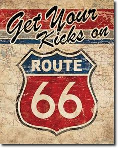 get your kicks on ROUTE 66 Metal Poster Retro Tin Signs Garage Wall Decor Retro Vintage, Vintage Tin Signs, Deco Retro, Images Vintage, Vintage Labels, Vintage Posters, Route 66 Sign, Schrift Design, Arte Van Gogh