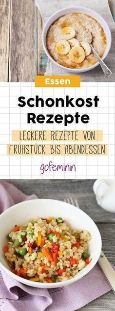 Schonkost-Rezepte: Von Frühstück bis Abendessen (Fitness Tips Food)