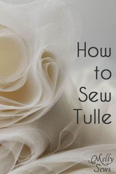 Sewing With Tulle Tutorial | Sewtorial