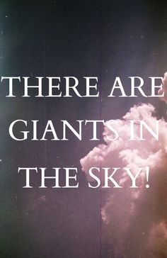 There are big tall terrible giants in the sky! When you're way up high and you look below to the things you left and the things you kno Theatre Quotes, Theatre Nerds, Music Theater, Broadway Theatre, Neil Patrick, Yours Lyrics, Wedding Humor, Music Lyrics, Movie Quotes