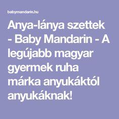 Anya-lánya szettek - Baby Mandarin - A legújabb magyar gyermek ruha márka anyukáktól anyukáknak! Marvel