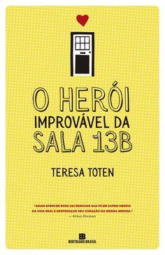 O Herói Improvável da Sala 13B (The Unlikely Hero of Room 13B) - Teresa Toten - #Resenha | OBLOGDAMARI.COM