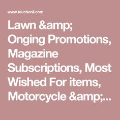 Lawn & Onging Promotions, Magazine Subscriptions, Most Wished For items, Motorcycle & ATV, Music, Musical instruments, Office & School Supplies, Office & Products-Classroom Wish Lists, Office Products-Dash Replenishment Service, Outdoor Recreation. - Touch Online