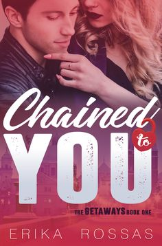 book cover romance Chained to you. This is a book about love, loss and beautiful European cities.