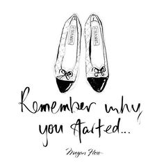 When things get tough... Remember why you started! by Megan Hess Illustration
