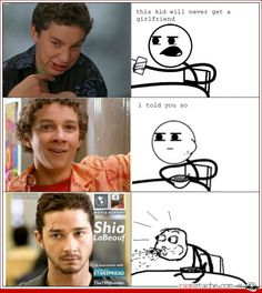 I always loved him!! From even Stevens to now and everything in between!! Shia<3