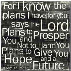 .Jeremiah 29:11 This has been a focal verse for a Children's Ministry for 4 weeks!!!  Amen!!