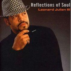 """Leonard Julien III - """"Reflections Of Soul"""""""