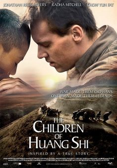 The Children of Huang Shi (2008) - About young British journalist, George Hogg, who with the assistance of a courageous Australian nurse, saves a group of orphaned children during the Japanese occupation of China in 1937.