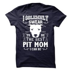 I SOLEMNLY SWEAR - TO BE THE BEST PIT MOM I CAN BE