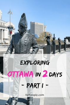 Traveling to Ottawa, the capital city of Canada? Here's a local guide on how to tour the city in 2 days!