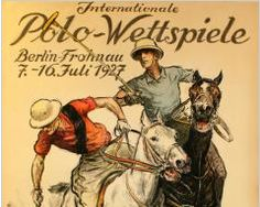 A vintage poster from the 1927 International Polo Games in Berlin: available at Vintage Seekers.    #Vintage #Polo #Berlin