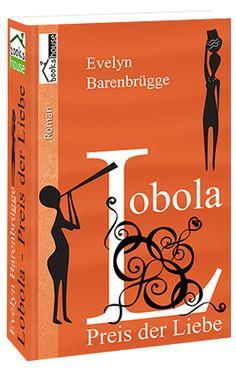"""Lobola - Preis der Liebe"" von Evelyn Barenbrügge  ab Oktober 2015 im bookshouse Verlag. www.bookshouse.de/buecher/Lobola___Preis_der_Liebe/"