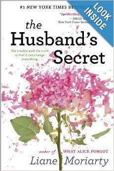 RECOMMENDED:  The Husband's Secret: Liane Moriarty.  Any mom, daughter, sister or woman should read this.  Really good and a quick read.