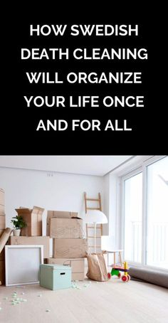 How Swedish Death Cleaning Will Organize Your Life Once and for All | It's the decluttering method to end all decluttering.