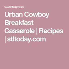 Urban Cowboy Breakfast Casserole | Recipes | stltoday.com