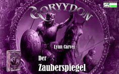 """Die verschiedenen Wallpaperformate Für unsere Maierscheinung """"Der Zauberspiegel - Goryydon"""" von Lynn Carver http://www.bookshouse.de/wallpapers/"""