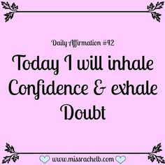 Daily Affirmation Today I will inhale confidence and exhale doubt Daily Positive Affirmations, Morning Affirmations, Positive Outlook, Positive Mindset, Positive Thoughts, Positive Vibes, Positive Quotes, Affirmation Quotes, Encouragement Quotes