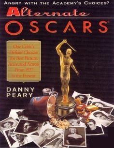 Alternate Oscars by Danny Peary https://www.amazon.com/dp/0385303327/ref=cm_sw_r_pi_dp_x_6Zhgyb3ET2N89
