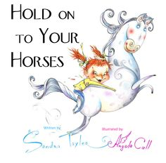 Hold on to your horses: free book with beautiful inspiring illustrations about a little girl whose ideas tend to run wild.
