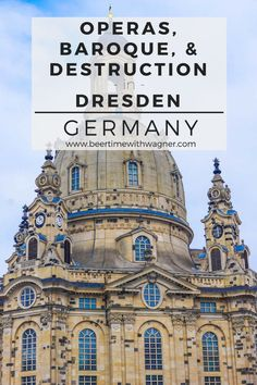 Dresden, Germany is a city of operas and baroque architecture but its WWII history ended in destruction