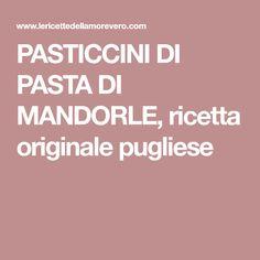 PASTICCINI DI PASTA DI MANDORLE, ricetta originale pugliese
