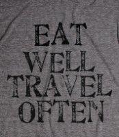 Eat Well Travel Often Tee