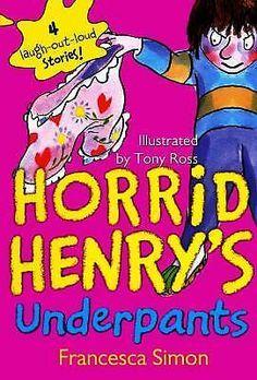Horrid Henry: Underpants by Francesca Simon Hardcover, Prebound) David Walliams Books, Tony Ross, September 1, Out Loud, Ebay
